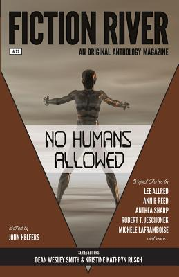 Image for Fiction River: No Humans Allowed (Fiction River: An Original Anthology Magazine) (Volume 22)