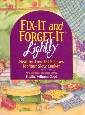 Image for Fix-It and Forget-It Lightly: Healthy Low-Fat Recipes for Your Slow Cooker
