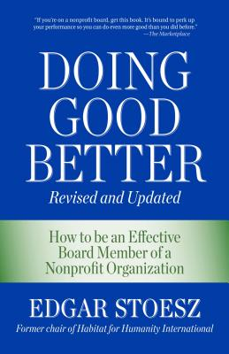 Image for Doing Good Better: How to be an Effective Board Member of a Nonprofit Organization