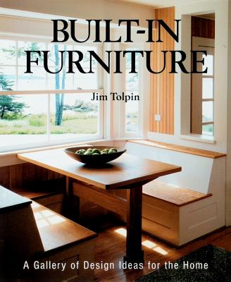 Built-In Furniture: A Gallery of Design Ideas (Idea Book), Tolpin, James L.