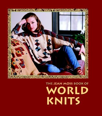 Image for The Jean Moss Book of World Knits (Threads)