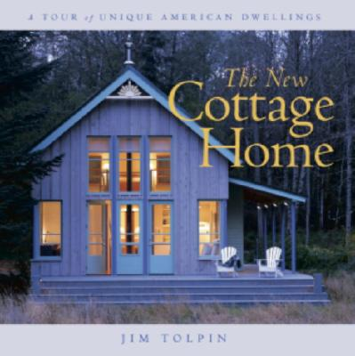 Image for The New Cottage Home: A Tour of Unique American Dwellings