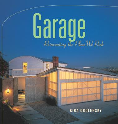 Image for Garage: Reinventing the Place We Park