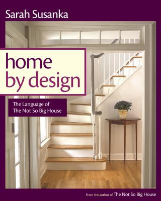 Image for Home by Design: The Language of The Not So Big House