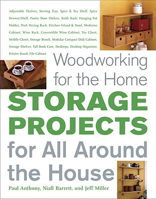 Storage Projects for All Around the House, Anthony, Paul; Miller, Jeff; Barrett, Niall