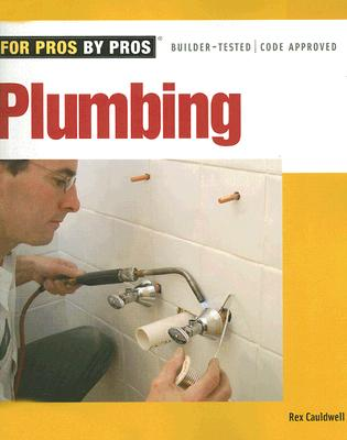 Plumbing (For Pros By Pros), Cauldwell, Rex