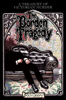 Image for The Borden Tragedy: A Memoir of the Infamous Double Murder at Fall River, Mass., 1892 (A Treasury of Victorian Murder)