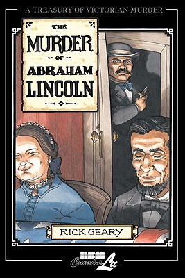 The Murder of Abraham Lincoln (Treasury of Victorian Murder) (v. 7), Geary, Rick