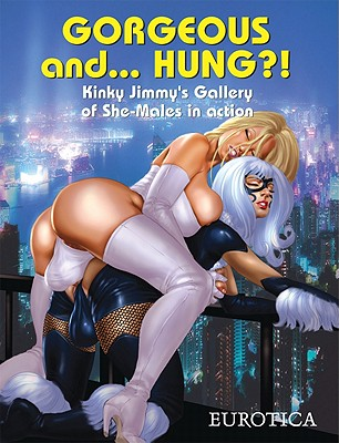 Image for GORGEOUS AND... HUNG?! KINKY JIMMY'S GALLERY OF SHE-MALES IN ACTION