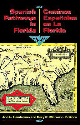 Image for Spanish Pathways in Florida, 1492-1992: Caminos Españoles en La Florida, 1492-1992 (English and Spanish Edition)
