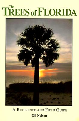 Image for The Trees of Florida: A Reference and Field Guide (Reference and Field Guides)