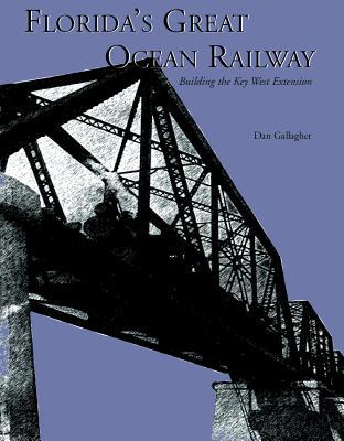 Florida's Great Ocean Railway, Gallagher, Dan