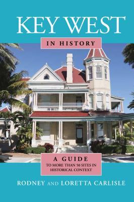 Key West in History, Carlisle, Rodney; Carlisle, Loretta