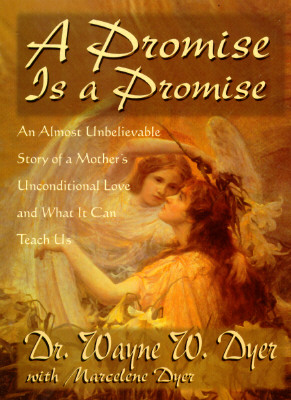 Image for A Promise Is a Promise: An Almost Unbelievable Story of a Mother's Unconditional Love and What It Can Teach Us