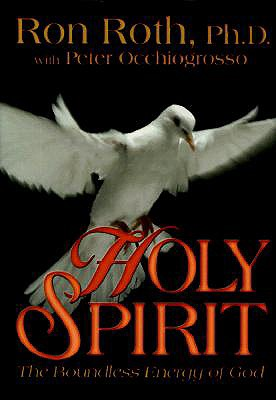 Holy Spirit: The Boundless Energy of God, Roth, Ron;Occhiogrosso, Peter