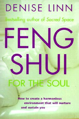 Feng Shui for the Soul, Linn, Denise