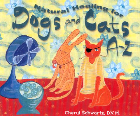 Image for Natural Healing for Dogs and Cats A-Z (A--Z Books)