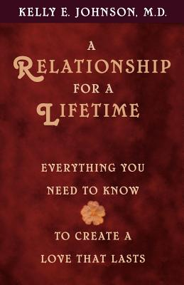 Image for A Relationship for a Lifetime: Everything You Need to Know to Create a Love That Lasts