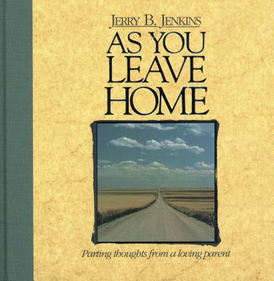 Image for As You Leave Home: Parting Thoughts from a Loving Parent