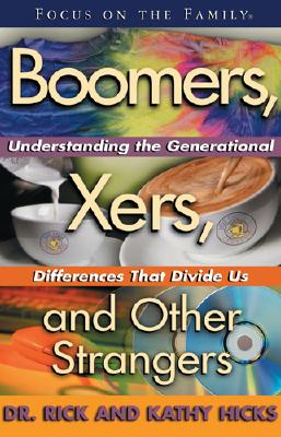 Boomers, Xers, and Other Strangers: Understanding the Generational Differences That Divide Us, Hicks, Kathy;Hicks, Rick Ph.D.