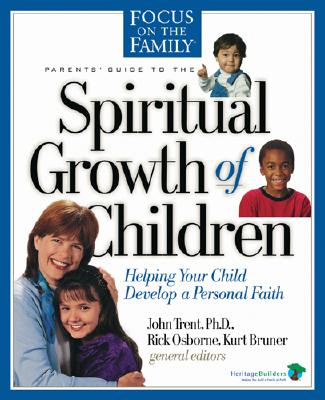 Image for Spiritual Growth of Children: Helping Your Child Develop a Personal Faith (Focus on the Family)