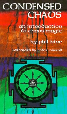 Image for Condensed Chaos: An Introduction to Chaos Magic