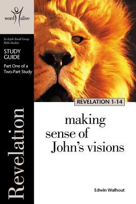 Revelation 1-14: Making Sense of John's Visions (Word Alive Series)