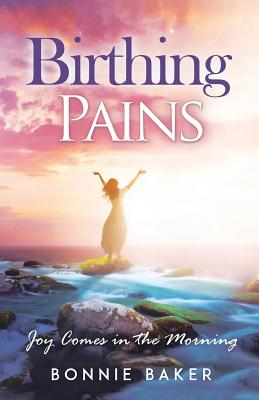 Birthing Pains: Joy Comes in the Morning, Baker, Bonnie
