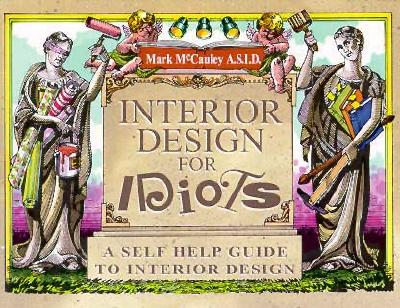 Image for Interior Design for Idiots: A Self Help Guide to Interior Design