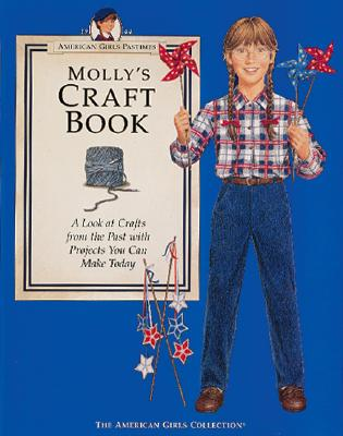 Image for Molly's Craft Book: A Peek at Crafts from the Past with Projects You Can Make Today (American Girls Pastimes)