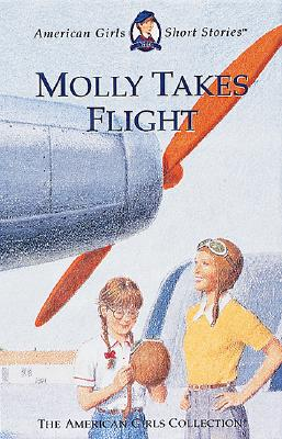 Image for Molly Takes Flight (American Girls Collection)