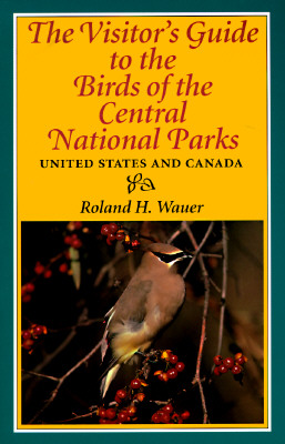 Image for The Visitor's Guide to the Birds of the Central National Parks