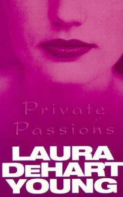 PRIVATE PASSIONS, YOUNG, LAURA DEHART