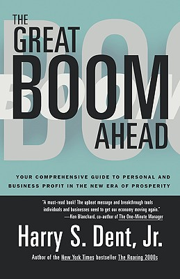 Image for Great Boom Ahead: YOUR COMPREHENSIVE GUIDE TO PERSONAL AND BUSINESS PROFIT IN THE NEW ERA OF PROSPERITY