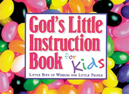 Image for God's Little Instruction Book for Kids: Little Bits of Wisdom for Little People (God's Little Instruction Books)
