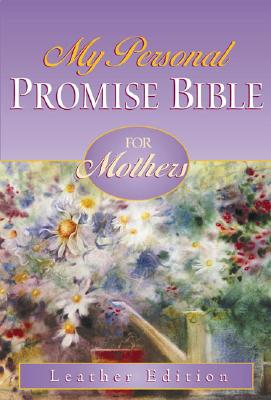 Image for My Personal Promise Bible for Mothers: Leather Edition