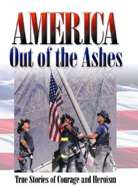 Image for America Out of the Ashes: True Stories of Courage and Heroism