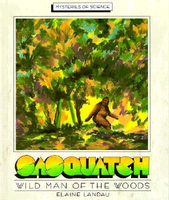 Image for Sasquatch, Wild Man of the Woods (Mysteries of Science Ser., 6)