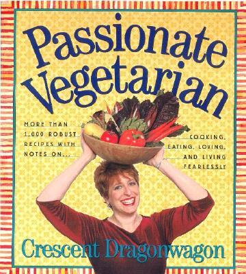 Passionate Vegetarian, Dragonwagon, Crescent