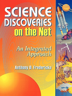 Image for Science Discoveries on the Net: An Integrated Approach (Teacher Ideas Press)