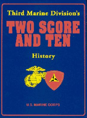 Third Marine Division's Two Score and Ten History