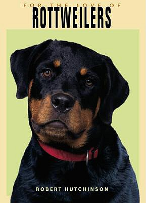 Image for For the Love of Rottweilers