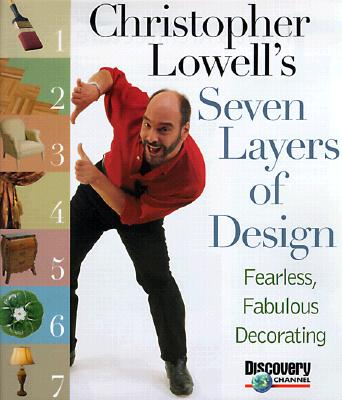 Image for Christopher Lowell's 7 Layers of Design: Fearless, Fabulous Decorating