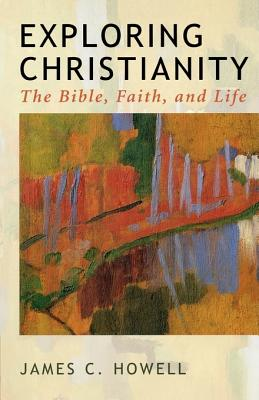 Image for Exploring Christianity: The Bible, Faith, and Life