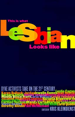 Image for This Is What Lesbian Looks Like: Dyke Activists Take on the 21st Century