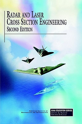 Radar and Laser Cross Section Engineering, Second Edition (AIAA Education Series), D. Jenn