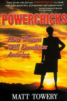 Image for Powerchicks How Women Will Dominate America