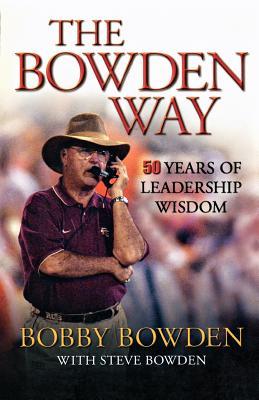 The Bowden Way: 50 Years of Leadership Wisdom, Bowden, Bobby