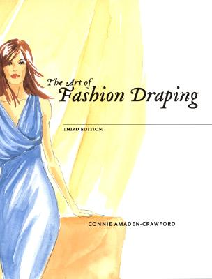 The Art of Fashion Draping (3rd Edition), Amaden-Crawford, Connie