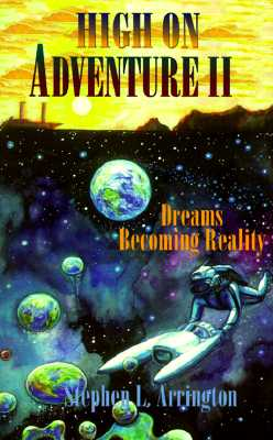 High on Adventure II: Dreams Becoming Reality, Arrington, Stephen L.